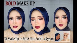 """DI MAKE UP IN MUA HITS SOLO """" LADYPON """""""