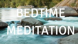 BEDTIME SLEEP MEDITATION (MUSIC) A guided meditation for sleep