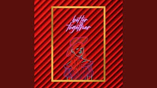 Better Together (feat. Osman K.)