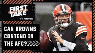 Are the Cleveland Browns really a contender in the AFC? | First Take