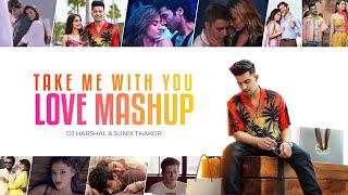 Take Me With You (Love Mashup) DJ Harshal