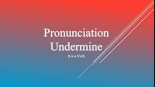 Undermine Pronunciation