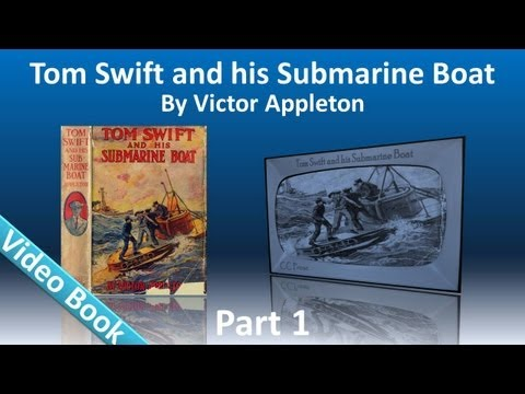 Part 1 - Tom Swift and His Submarine Boat Audiobook by Victor Appleton (Chs 1-12)