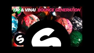TJR & VINAI - Bounce Generation (Original Mix)