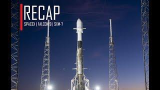 SpaceX SXM-7 Mission Recap