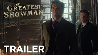 The Greatest Showman | Official HD Trailer #2 | 2017