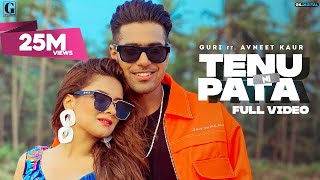 Tenu Ni Pata – Guri Ft Avneet Kaur Video HD