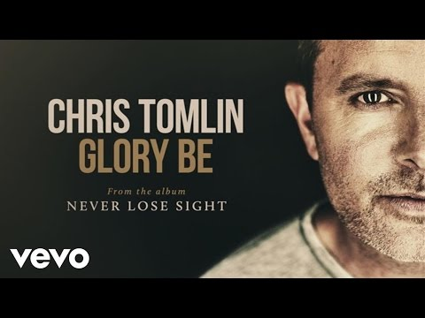 Chris Tomlin - Glory Be (Audio)
