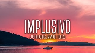 Justin Quiles - Implusivo (Lyrics / Letra) feat. Manuel Turizo