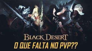 Black Desert - O que falta no PVP ?