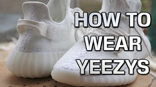 HOW TO WEAR YOUR ADIDAS YEEZY 350 V2S