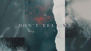 Matisse & Sadko, Aspyer - Don't Tell Me (feat. Matluck)