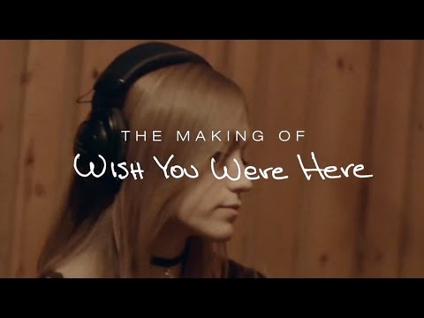 Oh Honey: The Making of Wish You Were Here