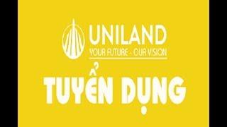 Công ty Bất động sản Uniland tuyển Nhân viên Kinh doanh, telesale THU NHẬP từ 20-40 TRIỆU