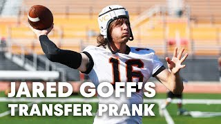 TRANSFER PRANK: NFL QB Jared Goff pranks unsuspecting college football team.