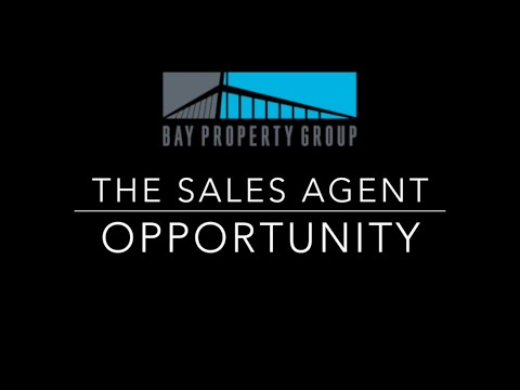 Sales Agent Opportunity with Bay Property Group