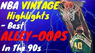 NBA VINTAGE Highlights - Best ALLEY-OOPS in the 90s