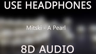 Mitski - A Pearl (8D Audio)