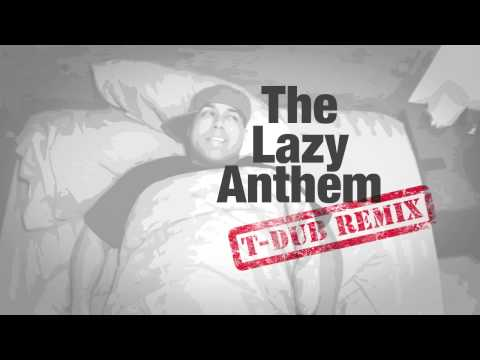 DashieXP - Lazy Anthem (T-Dub Remix)