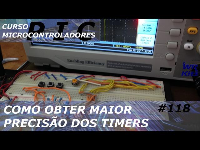 COMO OBTER MAIOR PRECISÃO DOS TIMERS | Curso de PIC #118