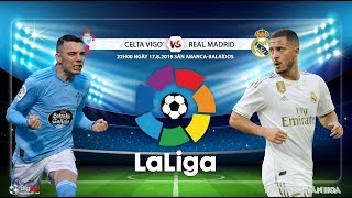 [TRỰC TIẾP] Celta Vigo vs Real Madrid (22h00 ngày 17/8). Vòng 1 La Liga. Trực tiếp BĐTV, SSPORT