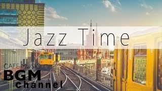 Jazz Music - Relaxing Cafe Music For Work, Study - Background Jazz Music