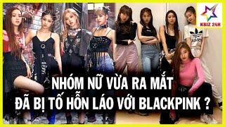 Nhóm Nữ Kpop Vừa Ra Mắt Đã Bị Tố H,ỗn L,áo Với Jennie (BLACKPINK), Khẳng Định Nh,ảy Giỏi Hơn Lisa