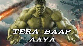 "🔥🔥 || ""TERA BAAP AAYA"" !! Hulk  || Marvel Avengers .!! Hindi Music Video |"