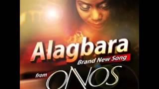 Alagbara Mighty God    Onos +lyrics