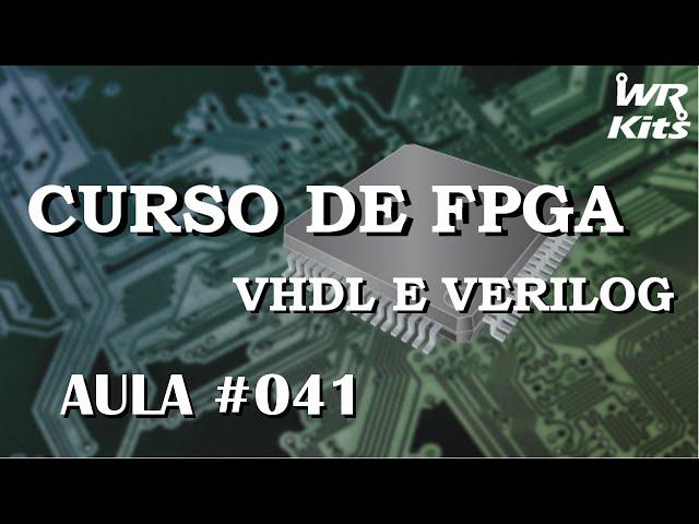 UTILIZANDO O PACOTE STD LOGIC 1164 | Curso de FPGA #041