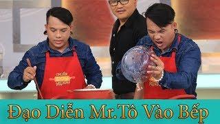 Đạo Diễn Mr.Tô đi thi nấu ăn   Chuẩn Cơm Mẹ Nấu
