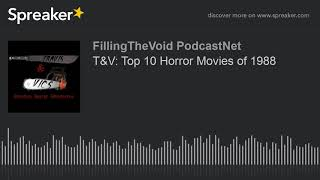 T&V: Top 10 Horror Movies of 1988 (part 1 of 8)