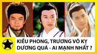 Kiều Phong, Trương Vô Kỵ, Dương Quá – Ai Là Người Mạnh Nhất Trong Truyện Kim Dung?