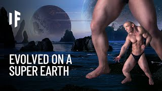 What If We Lived on a Super Earth?