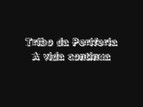 Conhecido A Vida Continua - Tribo da Periferia - VAGALUME FQ42