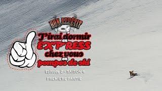 EP2S6 - Bon Appétit - J'irai dormir en express chez vous en pompes de ski
