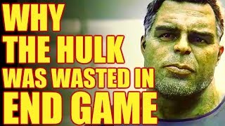 WHY THE HULK WAS WASTED IN END GAME
