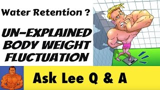 Water Retention & Un-Explained Body Weight Fluctuation
