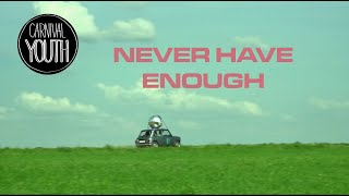 """Carnival Youth - """"Never Have Enough"""" [Official Music Video]"""