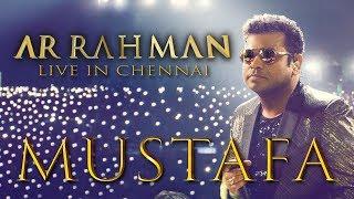 Mustafa Mustafa - A.R. Rahman Live in Chennai