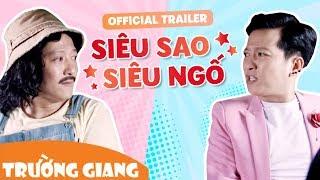 Trailer PHIM TẾT 2018   Siêu Sao Siêu Ngố   16.02.2018 - Trường Giang ft Đỗ Đức Thịnh