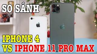 So sánh vui iPhone 4 với iPhone 11 Pro Max : Bất ngờ sau 10 năm nè