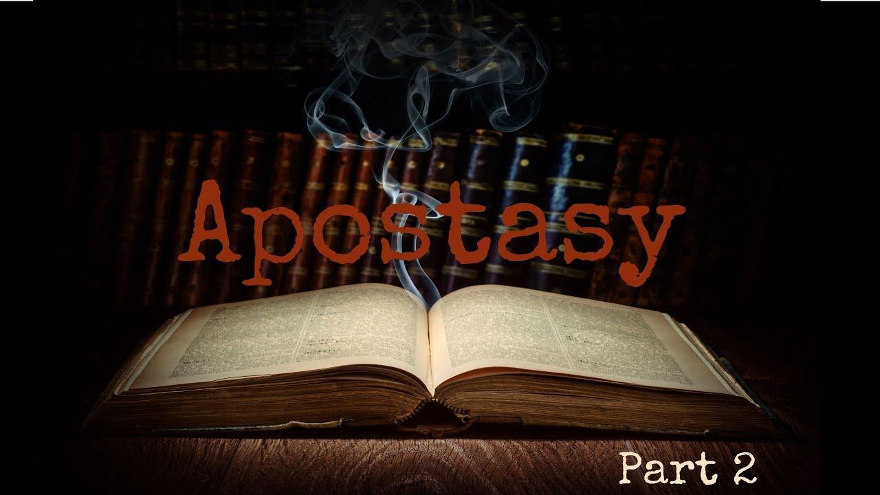 The Apostasy – Part 2