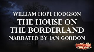 """""""The House on the Borderland"""" by William Hope Hodgson (By HorrorBabble)"""