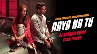 Aaya Na Tu – Remix – Arjun Kanungo – DJ Shadow Dubai Video HD