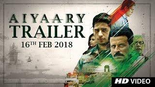 Aiyaary Trailer  | Neeraj Pandey | Sidharth Malhotra | Manoj Bajpayee | Releases 16th February 2018