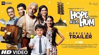 HOPE AUR HUM 2018 Movie Trailer – Naseeruddin Shah
