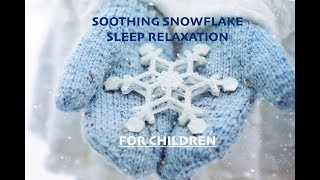 Soothing Snowflake Sleep Relaxation for Children #Sleep #Relaxation #Children