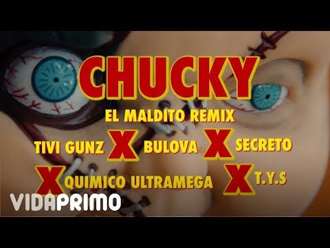 Chuky (Remix) - Tivi Gunz X Secreto X TYS X Quimico UltraMega X Bulova [Official Video]