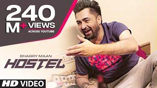 "Hostel Sharry Mann Video Song   Parmish Verma   Mista Baaz   ""Punjabi Songs 2017"""